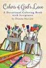Colors of God's Love: Devotional Coloring Book by Dianna Marcum (Paperback / softback, 2016)