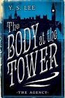 The Agency: The Body at the Tower by Y S Lee (Paperback / softback, 2016)