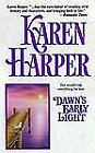 Dawn's Early Light by Karen Harper (1997, Paperback)