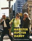 Hamster Hipster Handy: Stories About Mobiles by Kerber Verlag (Paperback, 2015)