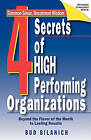 4 Secrets of High Performing Organizations: Beyond the Flavor of the Month to Lasting Results by Bud Bilanich (Paperback / softback, 2002)
