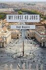 My First 40 Jobs: A Memoir by Hugh Maguire (Paperback / softback, 2012)