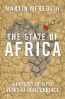 The State of Africa: A History of Fifty Years of Independence by Martin Meredith (Paperback, 2006)
