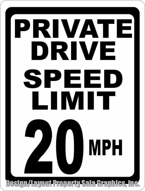 Private Drive Speed Limit 20 MPH Sign. 12x18 Help Slow Down Neighborhood Traffic