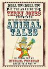 The Fantastic World of Terry Jones: Animal Tales by Terry Jones (Hardback, 2011)