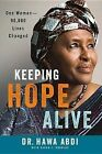 Keeping Hope Alive: One Woman: 90,000 Lives Changed by Hawa Abdi (Hardback, 2013)