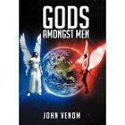 Gods Amongst Men by John Venom (Hardback, 2012)