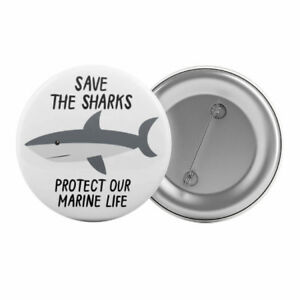 Save-The-Sharks-Badge-Button-Pin-1-25-034-32mm-Animal-Rights-Protect-Marine-Life