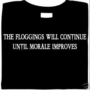 Floggings-Will-Continue-Until-Morale-Improves-t-shirt