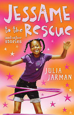 Very Good Jarman, Julia, Jessame to the Rescue and other stories, Paperback, Boo
