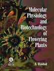 Molecular Physiology and Biotechnology of Flowering Plants by A. Rashid (Hardback, 2008)