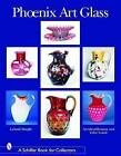 Phoenix Art Glass: An Identification and Value Guide by Leland Marple (Paperback, 2004)