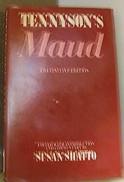 Tennyson's Maud : A Definitive Edition by Tennyson, Alfred-ExLibrary