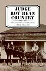 Judge Roy Bean Country by Jack Skiles (Paperback, 1996)