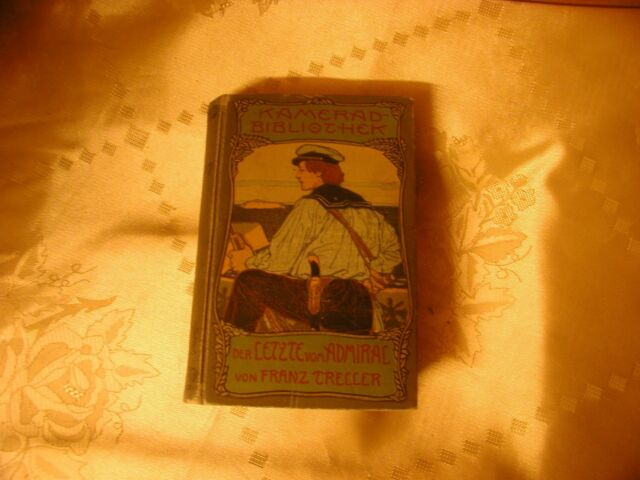 Kamerad-Bibliothek Franz Treller Der Letzte vom Admiral  um 1915