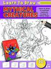 Learn to Draw Mythical Creatures: Learning to Draw Activity Book by North Parade Publishing (Paperback, 2013)