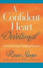 A Confident Heart Devotional : 60 Days to Stop Doubting Yourself by Renee Swope (2013, Paperback)