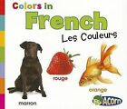 Colors in French: Les Couleurs by Daniel Nunn (Paperback / softback, 2012)