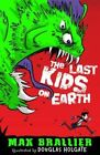 The Last Kids on Earth by Max Brallier (Paperback, 2016)