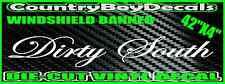 DIRTY SOUTH * Windshield Banner Brow Vinyl Decal STICKER  Truck Car DIESEL Mud