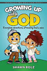 Growing Up with God: Everyday Adventures of Hearing God's Voice by Shawn Bolz (Hardback, 2016)