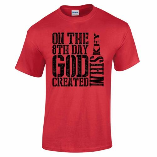 On the 8th Day God Created whisky Drôle Pères Jour homme buvant T Shirt