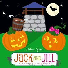 Jack and Jill : A Halloween Nursery Rhyme by Salina Yoon (2012, Board Book)