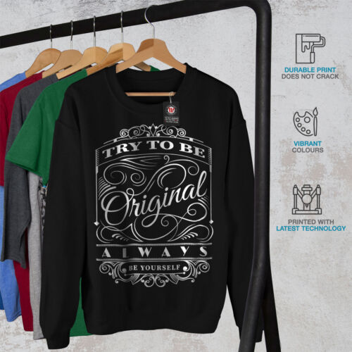 Motivation Casual Pullover Jumper Wellcoda Try To Be Unique Mens Sweatshirt