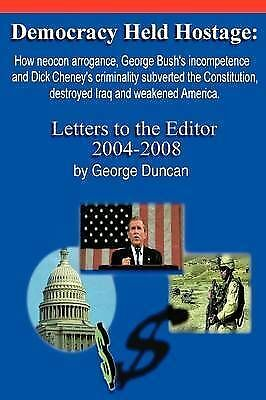 Democracy Held Hostage, Duncan, George, New Book
