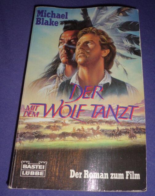 Der mit dem Wolf tanzt - Michael Blake (Bastei Lübbe, 1991)
