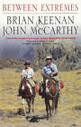 Between Extremes: A Journey Beyond Imagination by John McCarthy, Brian Keenan (Paperback, 2000)