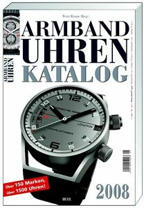 Fachbuch Armbanduhren Katalog 2008 Mehr Als 1.500 Uhren Und über 150 Marken Neu