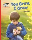 Reading Planet - You Grow, I Grow - Red A: Galaxy by Lou Kuenzler (Paperback, 2016)