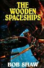 Signed The Wooden Spaceships by Bob Shaw - 1988 UK Gollancz First Edition 1st