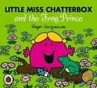 Little Miss Chatterbox and the Frog Prince by Roger Hargreaves (Paperback, 2014)