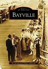 Bayville by Incorporated Village of Bayville (Paperback / softback, 2009)