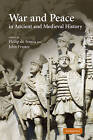 War and Peace in Ancient and Medieval History by Cambridge University Press (Hardback, 2008)