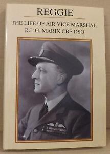 Reggie-Life-of-Air-Vice-Marshal-R-L-G-Marix-CB-DSO-by-John-Lea-NEW-HB-w-DJ
