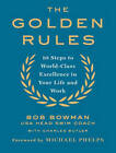 The Golden Rules: 10 Steps to World-Class Excellence in Your Life and Work by Charles Butler, Bob Bowman (CD-Audio, 2016)