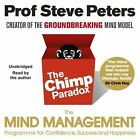 The Chimp Paradox: The Acclaimed Mind Management Programme to Help You Achieve Success, Confidence and Happiness by Prof Steve Peters (CD-Audio, 2016)