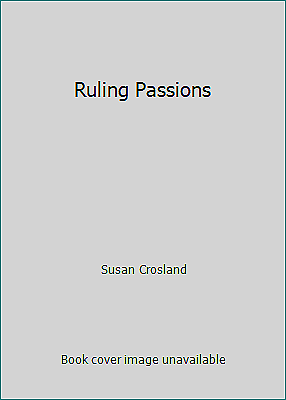 Ruling Passions by Susan Crosland
