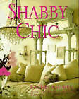 Shabby Chic by Rachel Ashwell (Hardback, 1997)