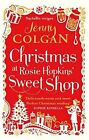 Christmas at Rosie Hopkins' Sweetshop by Jenny Colgan (Paperback, 2014)