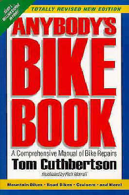 Anybody's Bike Book: A Comprehensive Manual of Bike Repairs