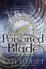 Poisoned Blade by Kate Elliott (Hardback, 2016)