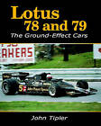 Lotus 78 and 79: The Ground Effect Cars by John Tipler (Paperback, 2009)