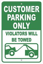 Customer Parking Only Violators Will be Towed Green  Aluminum Sign 8 X 12