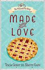 Made with Love by Tricia Goyer, Sherry Gore (Paperback, 2015)