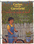 Carlos and the Cornfield / Carlos y la Milpa de Maiz by Jan Romero Stevens (Paperback, 1999)