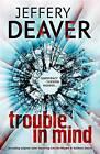 Trouble in Mind by Jeffery Deaver (Paperback, 2015)